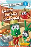 Larry Makes a Choice, Karen Poth, 0310741688