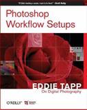 Photoshop Workflow Setups : Eddie Tapp on Digital Photography, Tapp, Eddie, 0596101686