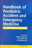 A Handbook of Paediatric Accident and Emergency Medicine : A Symptom-Based Guide, , 0702021687