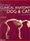 Clinical Anatomy of the Dog and Cat, Boyd Staff and Boyd, Jack S., 072343168X