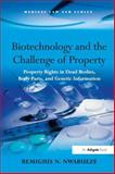 Biotechnology and the Challenge of Property : Property Rights in Dead Bodies Body Parts and Genetic Information, Nwabueze, Remigius N., 0754671682