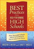 Best Practices from High-Performing High Schools : How Successful Schools Help Students Stay in School and Thrive, Wilcox, Kristen C. and Angelis, Janet I., 0807751685