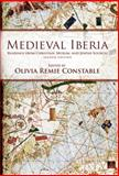 Medieval Iberia : Readings from Christian, Muslim, and Jewish Sources, Constable, Olivia Remie, 0812221680