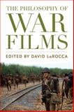 The Philosophy of War Films, , 0813141680