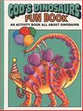 God's Dinosaurs Fun Book, Earl Snellenberger and Bonita Snellenberger, 0890511683