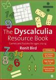 The Dyscalculia Resource Book : Games and Puzzles for Ages 7 to 14, Bird, Ronit, 1446201686