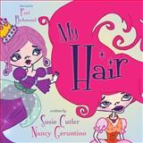 My Hair, Nancy Geruntino and Susie Cutler, 1492291684