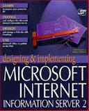 Designing and Implementing the Microsoft Internet Information Server 2, Knowles, Arthur and Hettihewa, Sanjaya, 1575211688