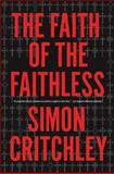 The Faith of the Faithless, Simon Critchley, 1781681686