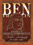 Ben Franklin : America's Original Entrepreneur, Franklin's Autobiography Adapted for Modern Times, McCormick, Blaine, 1932531688