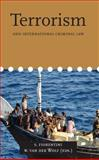 Terrorism and International Criminal Law, , 9058871681