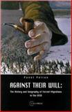 Against Their Will : The History and Geography of Forced Migrations in the USSR, Polian, Pavel, 9639241687