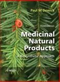 Medicinal Natural Products : A Biosynthetic Approach, Dewick, Paul M. and Dewick, 0470741686