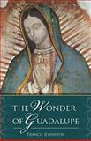 The Wonder of Guadalupe, Francis Johnston, 0895551683