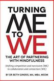 Turning Me to We: the Art of Partnering with Mindfulness, Beth Gineris, 1478351683