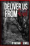 Deliver Us from Evil, Nathan Sewell, 1482761688