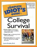 The Complete Idiot's Guide® to College Survival, Laurie Rozakis, 0028641698