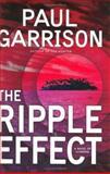 The Ripple Effect, Paul Garrison, 0060081694