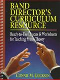 Band Director's Curriculum Resource, Connie M. Ericksen, 0137921691