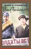 Voices of Revolution, 1917, Steinberg, Mark D., 0300101694