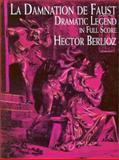 La Damnation de Faust : Dramatic Legend, Berlioz, 0486401693