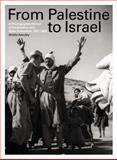 From Palestine to Israel : A Photographic Record of Destruction and State Formation, 1947-1950, Azoulay, Ariella, 0745331696
