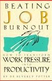 Beating Job Burnout, Beverly Potter, 0914171690