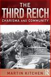 The Third Reich : Charisma and Community, Kitchen, Martin, 1405801697