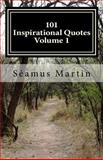 101 Inspirational Quotes - Volume 1, Seamus Martin, 1495901696