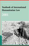 Yearbook of International Humanitarian Law - 2001 9789067041690
