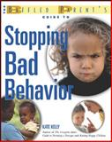 The Baffled Parent's Guide to Stopping Bad Behavior, Kate Kelly, 0071411690