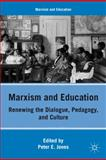 Marxism and Education : Renewing the Dialogue, Pedagogy, and Culture, Peter E. Jones, 0230111696