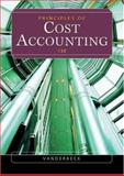 Principles of Cost Accounting, Vanderbeck, Edward J., 0324191693