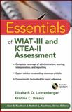 Essentials of WIAT-III and KTEA-II Assessment, Lichtenberger, Elizabeth O. and Breaux, Kristina C., 0470551690