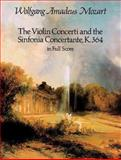 The Violin Concerti and the Sinfonia Concertante, K. 364, in Full Score, Wolfgang Amadeus Mozart, 0486251691