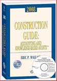 Construction Guide : Accounting and Knowledge-Based Audits 2008, Wallace, Eric, 0808091697