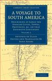 A Voyage to South America : Describing at Large the Spanish Cities, Towns, Provinces, Etc. on That Extensive Continent, Ulloa, Antonio de, 1108031692