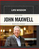 Life Wisdom: Quotes from John Maxwell, , 1433681692