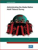 Administrating the Alaska Native Adult Tobacco Survey, Centers for and Prevention, 1499571690