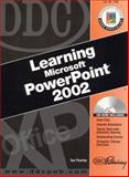 DDC Learning Microsoft PowerPoint 2002, Plumley, Sue, 1585771694