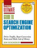 Ultimate Guide to Search Engine Optimization : Drive Traffic, Boost Conversion Rates and Make Lots of Money, Rognerud, Jon, 159918169X