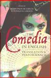 The Comedia in English : Translation and Performance, , 1855661691