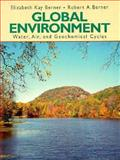 Global Environment : Water, Air, and Geochemical Cycles, Berner, Elizabeth K. and Berner, Robert A., 0133011690