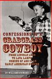 Confessions of a Crabgrass Cowboy : From Lincoln Logs to Lava Lamps, Schwarz, William, 0595451691