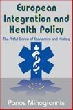 European Integration and Health Policy : The Artful Dance of Economics and History, Minogiannis, Panos, 0765801698