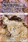 Foundations of First Peoples' Sovereignty : History, Education and Culture, Wiethaus, Ulrike, 0820481696