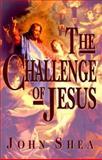 Challenge of Jesus, Shea, John, 0883471698