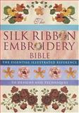 The Silk Ribbon Embroidery Bible, Joan Gordon, 0896891690
