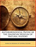 Anthropological Papers of the American Museum of Natural History, , 1142821692