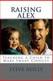 Raising Alex, Steve Reilly, 1453851690